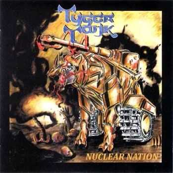 Tyger Tank - Nuclear Nation (2014)