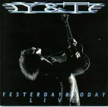 Y&T - Yesterday & Today Live (1991) Lossless