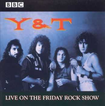Y&T - BBC In Concert: Live On The Friday Rock Show (2000)