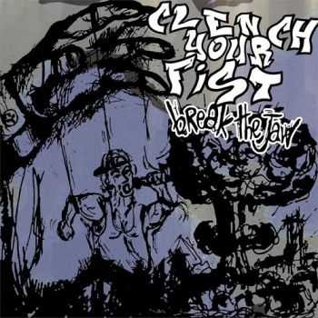Clench Your Fist - Break The Jaw (2015)