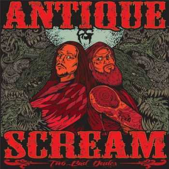 Antique Scream - Two Bad Dudes (2015)