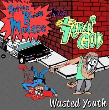 The Rotten Blue Menace - Wasted Youth EP (2014)