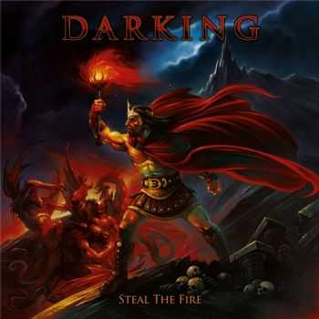 Darking - Steal The Fire (2015)