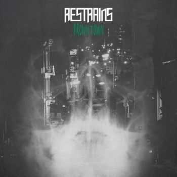 Restrains - Drowntown [EP] (2015)