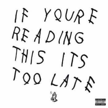 Drake - If Youre Reading This Its Too Late (2015)