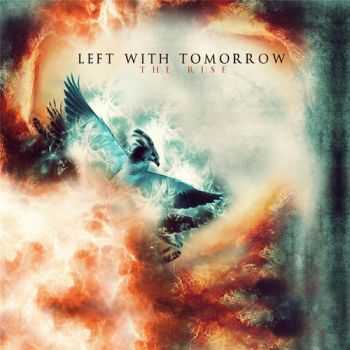 Left With Tomorrow - The Rise (2015)