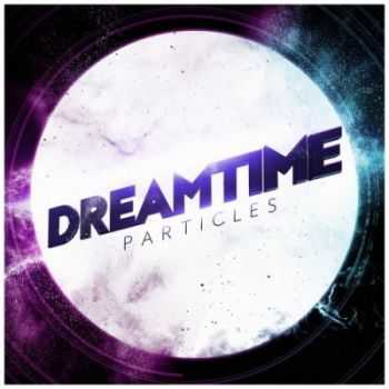 Dreamtime - Particles (2015) Lossless + mp3