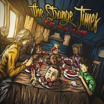 The Strange Times - Eat Your Leaders,ЕР (2015)