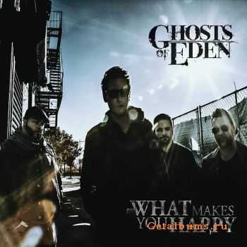Ghosts Of Eden - What Makes You Happy (2015)