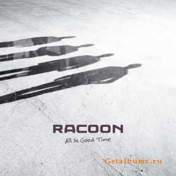 Racoon - All In Good Time (2015)