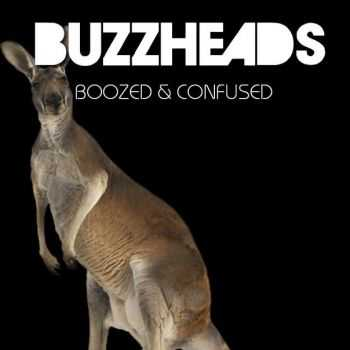 Buzzheads - Boozed & Confused (2015)