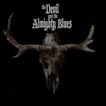 The Devil And The Almighty Blues - The Devil And The Almighty Blues (2015)
