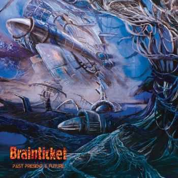 Brainticket - Past, Present & Future (2015)