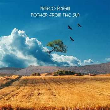 Marco Ragni - Mother From The Sun (2014)