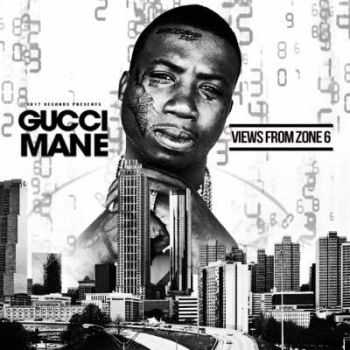 Gucci Mane � Views From Zone 6 EP (2015)