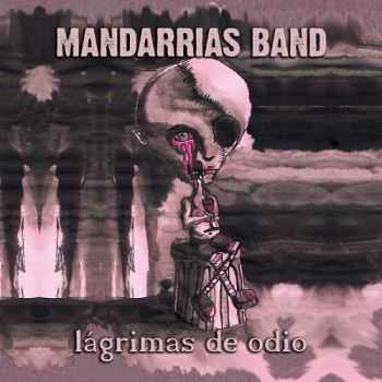 Mandarrias Band - Lágrimas De Odio (2015)