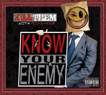Know Your Enemy - Kill Them With Kindness (2013)