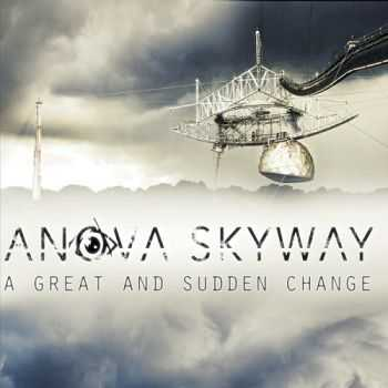 Anova Skyway - A Great and Sudden Change (2015)