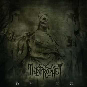 The Prophet - Dying (2015)