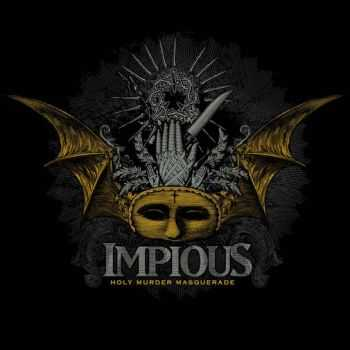 Impious - 2007 - Holy Murder Masquerade (LOSSLESS+MP3)