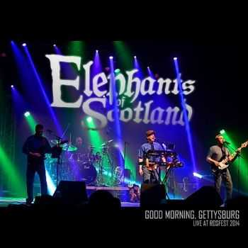 Elephants Of Scotland - Good Morning Gettysburg Live At Rosfest (2014)