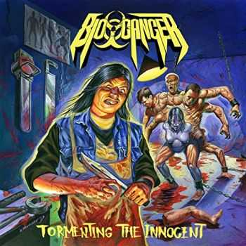 Bio-Cancer - Tormenting The Innocent (2015)