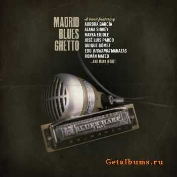 Madrid Blues Ghetto - Madrid Blues Ghetto (2014)