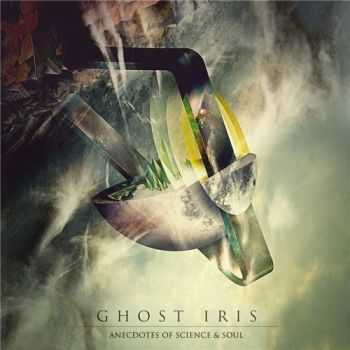 Ghost Iris - Anecdotes Of Science & Soul (2015)