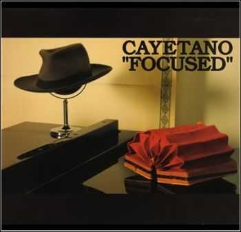 Cayetano - Focused (2006)