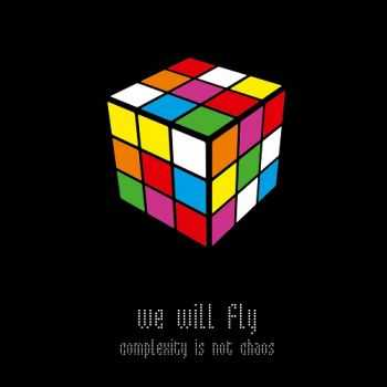 We Will Fly – Complexity Is Not Chaos (2014)