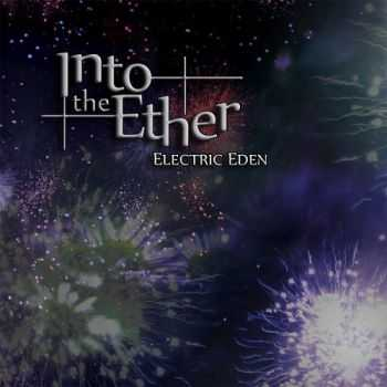 Into The Ether - Electric Eden (2015)