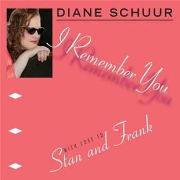 Diane Schuur - I Remember You: With Love to Stan and Frank (2014)