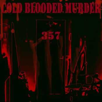Cold Blooded Murder – 357 [EP] (2015)