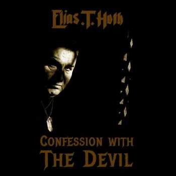 Elias T Hoth - Confession With The Devil (2015)