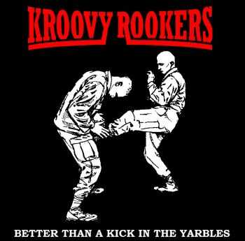Kroovy Rookers - Better Than A Kick In The Yarbles [EP] (2015)