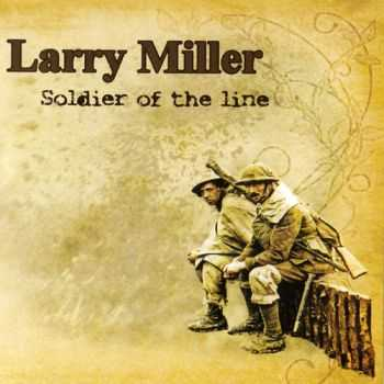 Larry Miller - Soldier Of The Line (2014)
