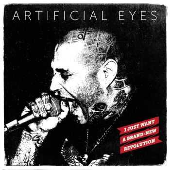 Artificial Eyes - I Just Want A Brand-New Revolution (2015)