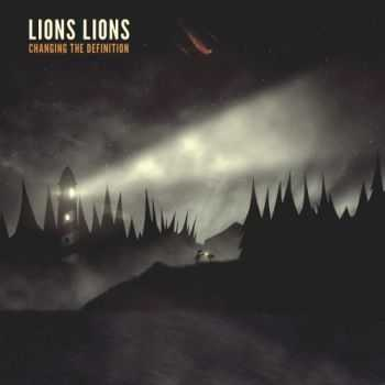 Lions Lions - Changing the Definition [EP] (2015)