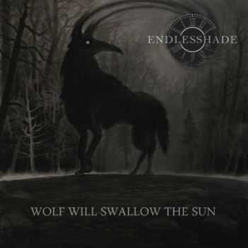 Endlesshade - Wolf Will Swallow The Sun (2015)