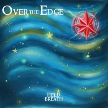 The Over the Edge - Held Breath (2015)