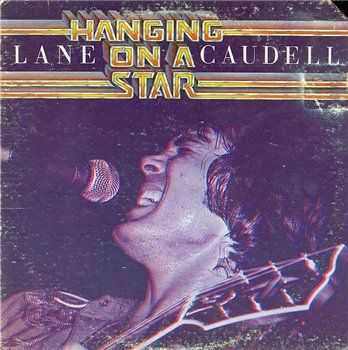 Lane Caudell ‎- Hanging On A Star (1978)