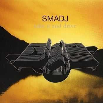 Smadj - Take It And Drive (2006)