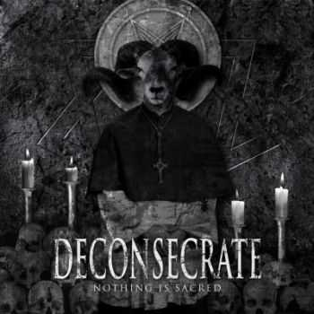 Deconsecrate - Nothing Is Sacred (2015)