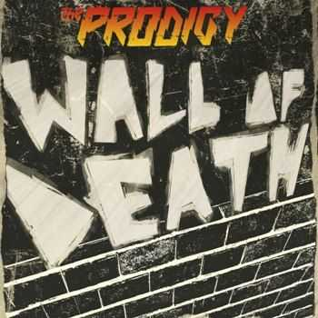 The Prodigy - Wall Of Death (Single) (2015)