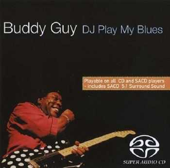 Buddy Guy - DJ Play My Blues [Remastered] (2004)