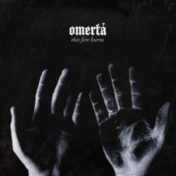 Omerta - This Fire Burns (2014)
