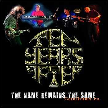 Ten Years After - The Name Remains The Same (2015)