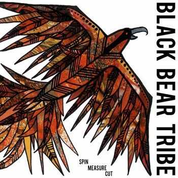 Black Bear Tribe - Spin Measure Cut 2014