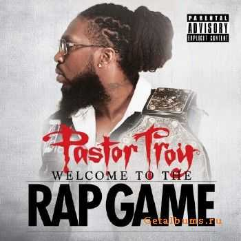 Pastor Troy - Welcome to the Rap Game (2014)