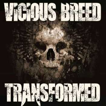 Vicious Breed - Transformed (2015)